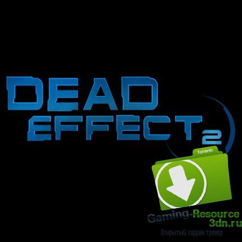 Dead Effect 2 (2016) PC | RePack от FitGirl