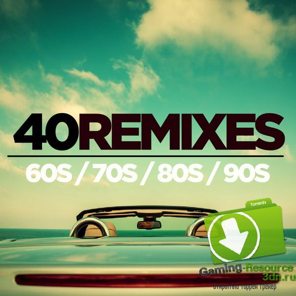 VA - 40 Best of 60s 70s 80s 90s Remixes (2016) MP3