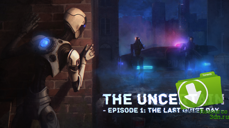 The Uncertain: Episode 1 - The Last Quiet Day (RUS\ENG) [CODEX]