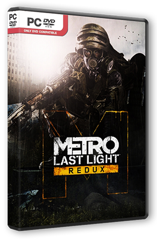 Metro: Last Light - Redux [Update 1] (2014) PC | RePack от R.G. Steamgames