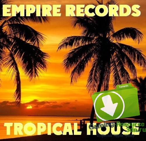 VA - Empire Records - Tropical House (2017) MP3