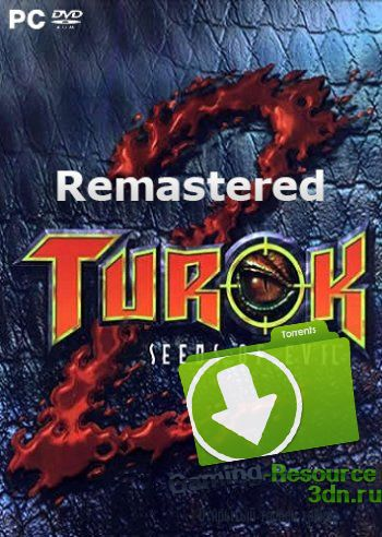 Turok 2: Seeds of Evil Remastered (2017) PC