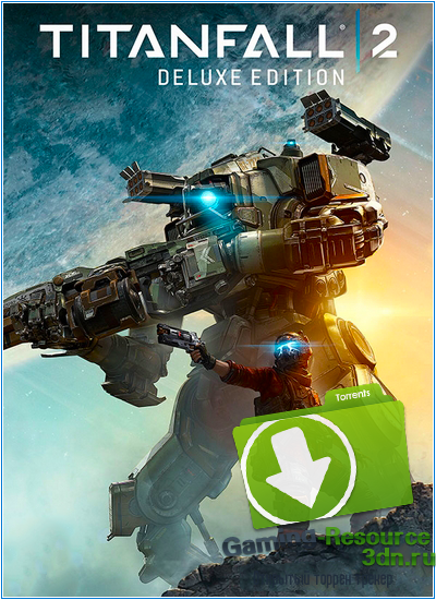 Titanfall 2: Digital Deluxe Edition (2016) PC | RePack by Dexter