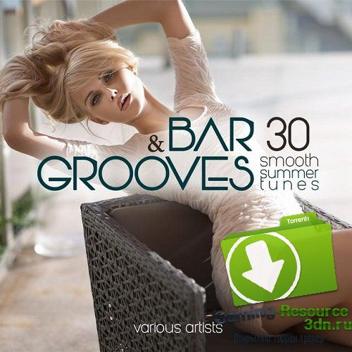 VA - Bar and Grooves (30 Smooth Summer Tunes) (2015) MP3