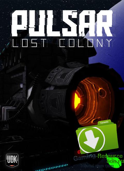 Скачать pulsar: lost colony / пульсар: затерянная колония prebeta.