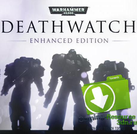 Warhammer 40,000: Deathwatch - Enhanced Edition (Rodeo Games) (ENG / RUS / MULTI6) от COTEX