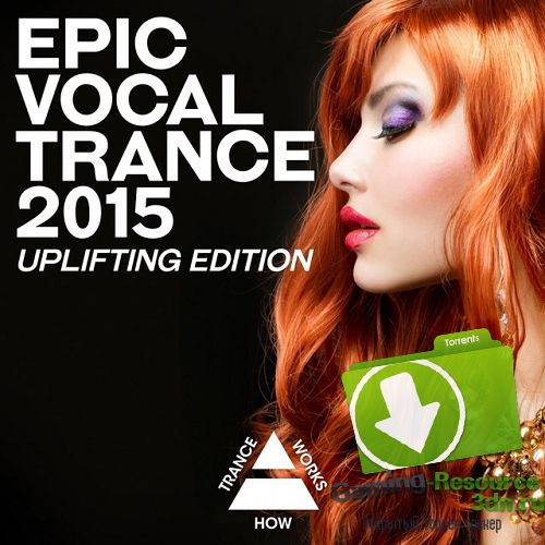 VA - Epic Vocal Trance 2015 Uplifting Edition (2015) MP3
