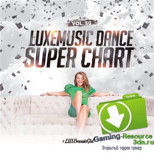 LUXEmusic - Dance Super Chart Vol.50 (2016) MP3