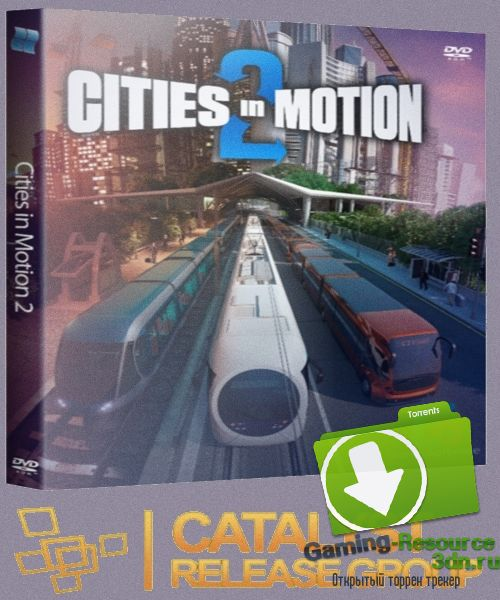Cities in Motion 2: The Modern Days (v.1.6.3) | RePack от R.G. Catalyst
