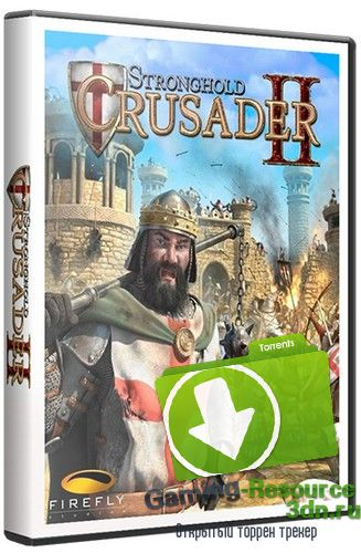 Stronghold Crusader 2 [Update 20 + DLCs] (2014) PC | SteamRip от Let'sРlay