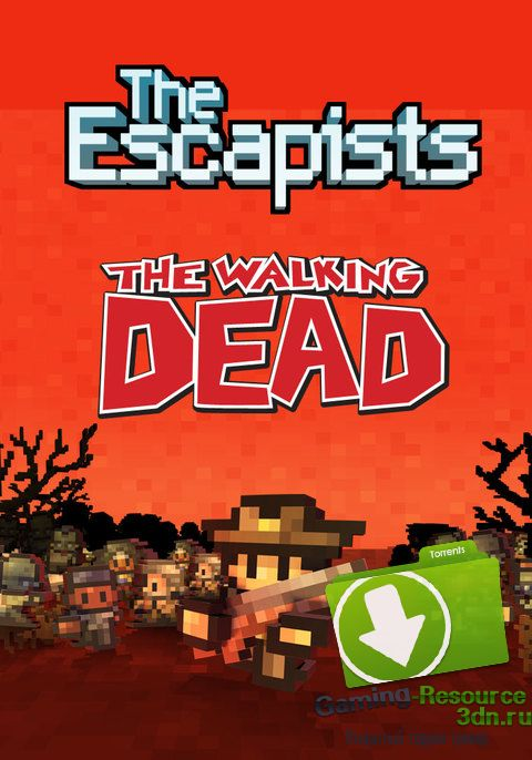 The Escapists: The Walking Dead (RUS / ENG) [Repack] от R.G. Механики