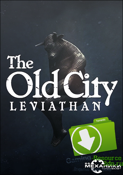The Old City: Leviathan (ENG / RUS) [Repack] от R.G. Механики