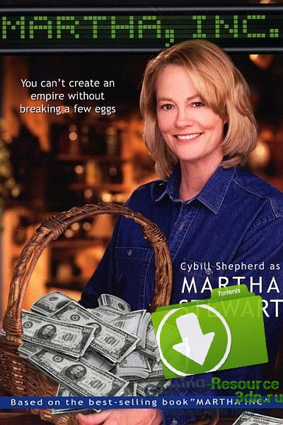 История Марты Стюарт / Martha, Inc.: The Story of Martha Stewart (2003) DVDRip
