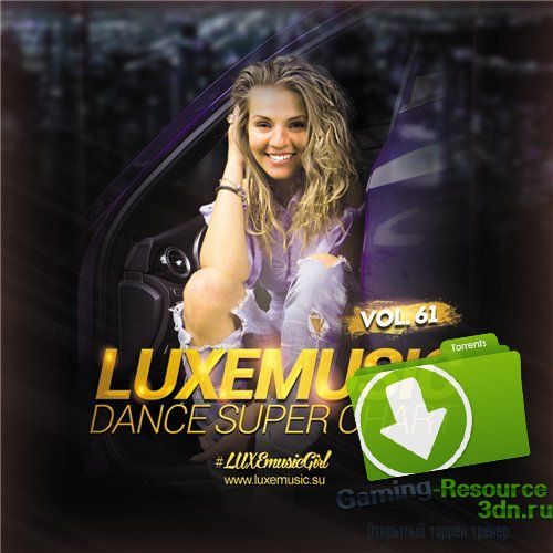 LUXEmusic - Dance Super Chart Vol.61 (2016) MP3